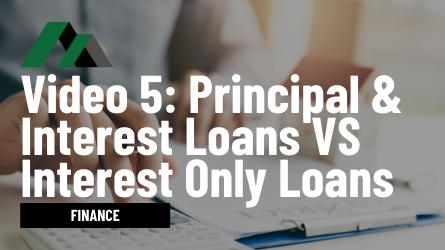 Principal & Interest Loans VS Interest Only Loans